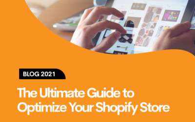 The Ultimate Guide To Optimize Your Shopify Store!